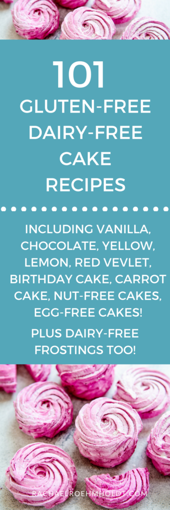 101 Gluten-free Dairy-free Cake Recipes. Included in this recipe roundup are: vanilla cake, chocolate cake, birthday cake, yellow cake, carrot cake, nut-free cake, egg-free cake, lemon cake, red velvet cake, and dairy-free frosting recipes. Click through to check out all the awesome recipes at RachaelRoehmholdt.com.