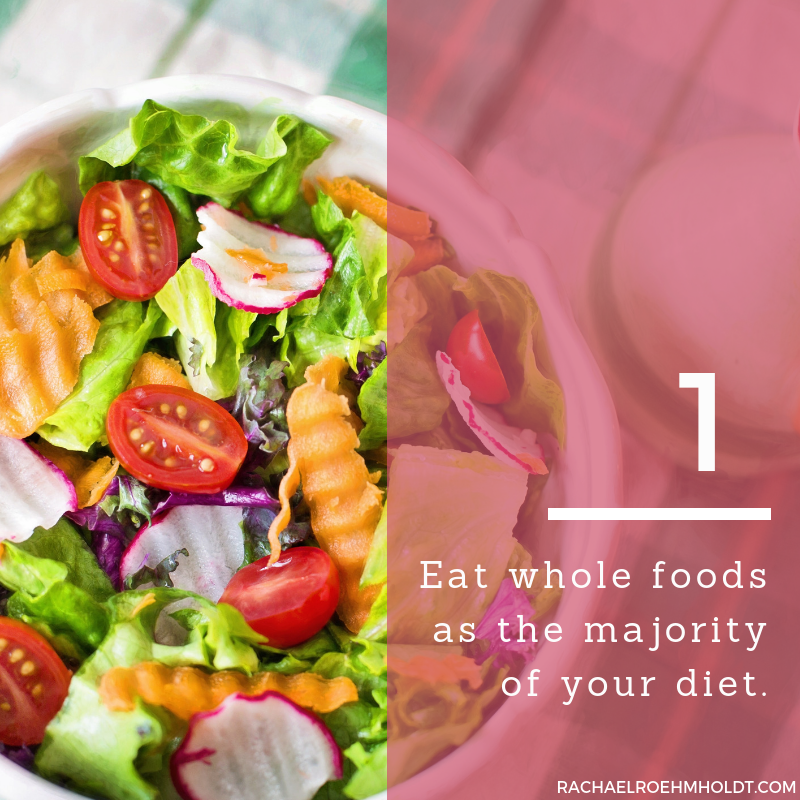 Gluten and Dairy-free Diet: 15 Tips to Stay Healthy // 1. Eat whole foods as the majority of your diet