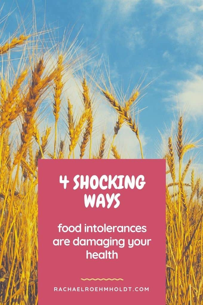 4 Shocking Ways Food Intolerances are Damaging Your Health