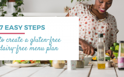 7 Easy Steps to Create a Gluten-free Dairy-free Menu plan