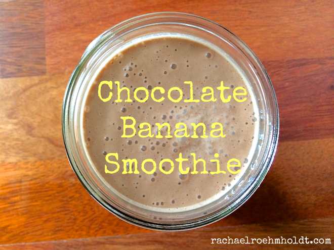 Chocolate Banana Smoothie | RachaelRoehmholdt.com