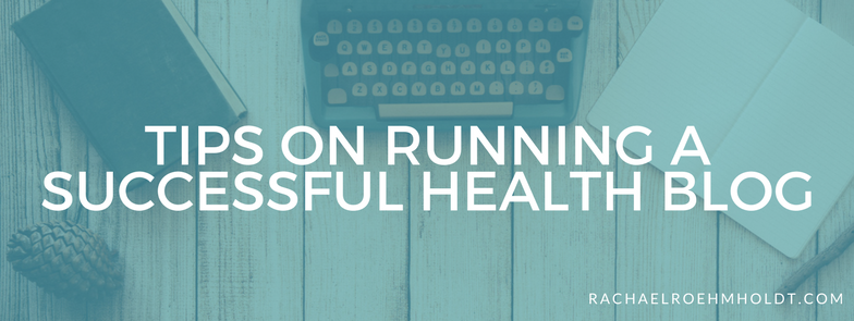 Tips on running a successful health blog
