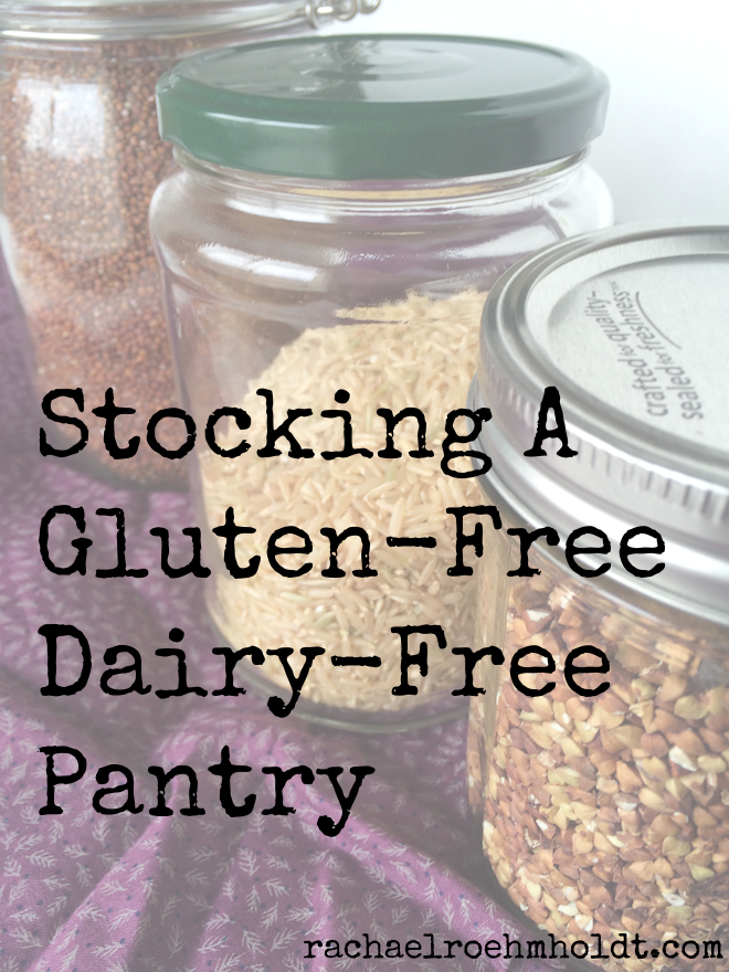 Stocking A Gluten-Free Dairy-Free Pantry | RachaelRoehmholdt.com