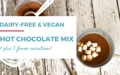 Dairy-free and Vegan Hot Chocolate Mix (& 7 Delicious Variations)