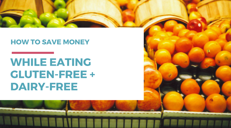 How To Save Money While Eating Gluten-free & Dairy-Free