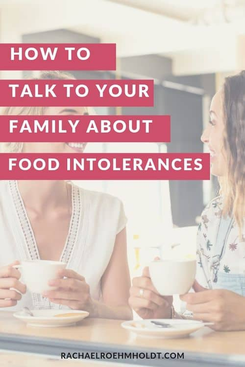 How to Talk to Your Family about your Food Intolerances