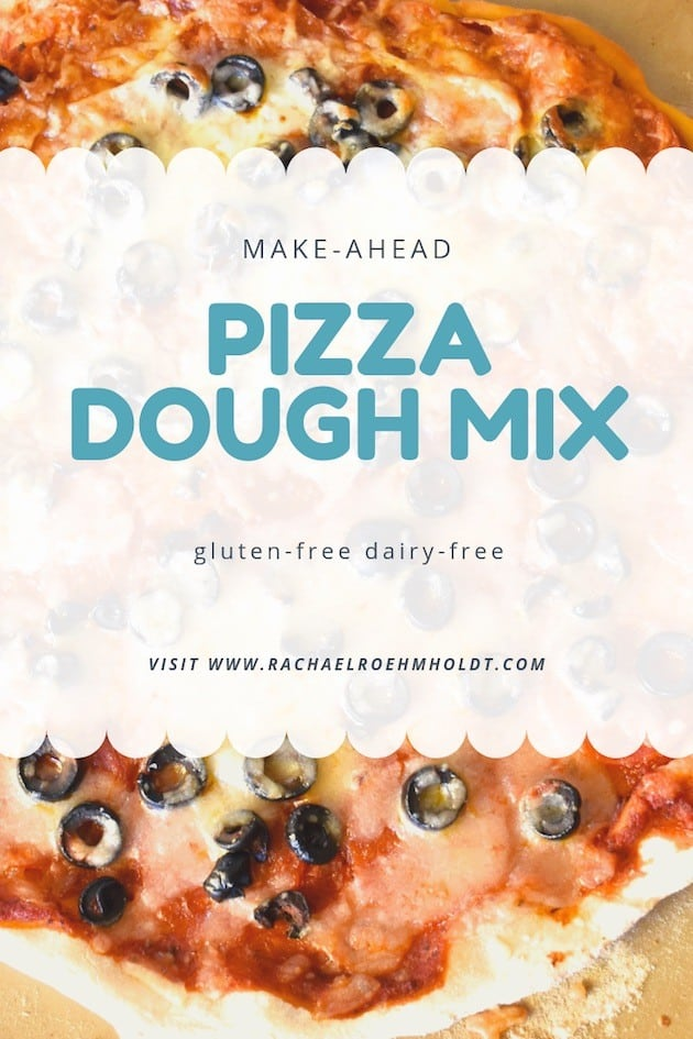 Make-ahead pizza dough mix: gluten-free dairy-free recipe