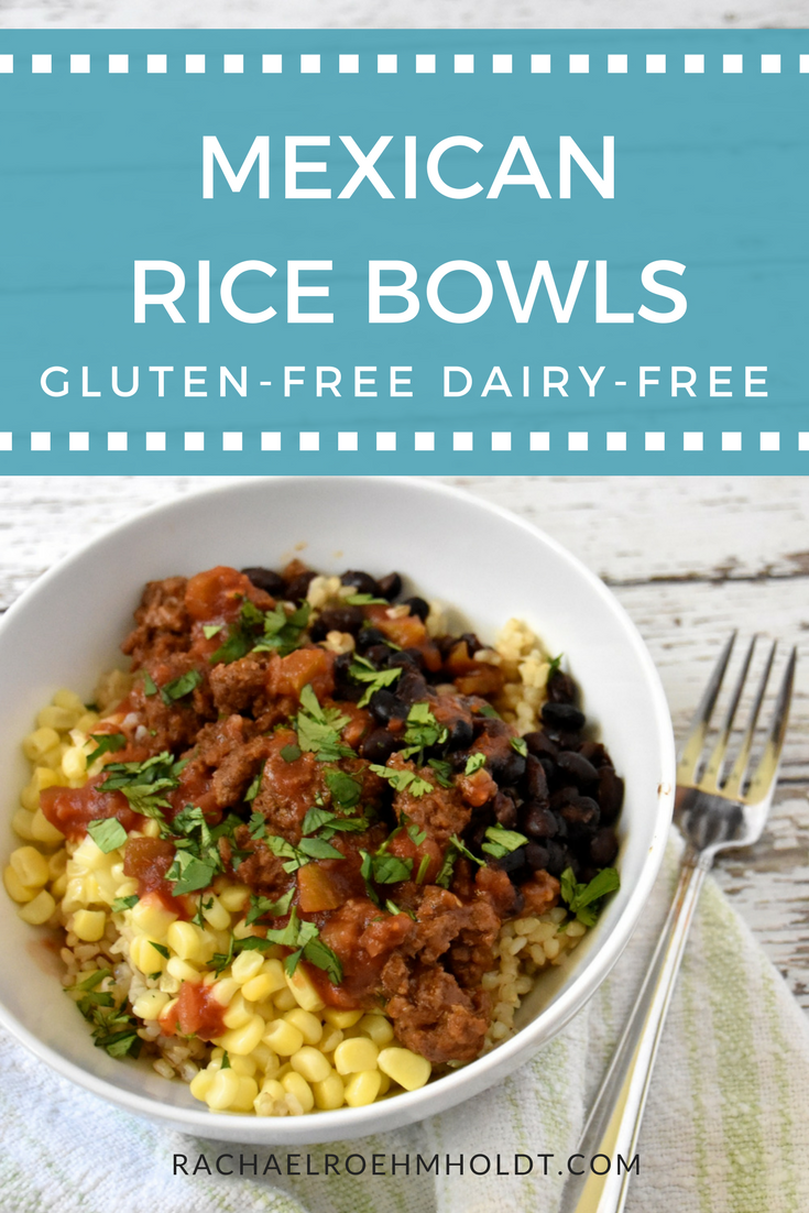 Gluten-free Dairy-free Mexican Rice Bowls