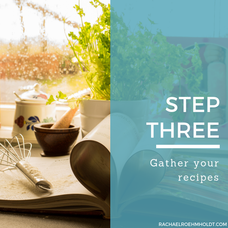 Step three: gather your recipes
